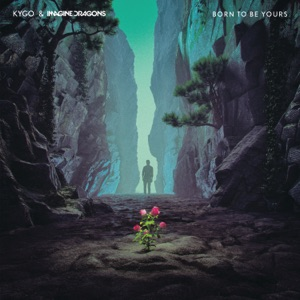 kygo feat. imagine dragons-born to be yours